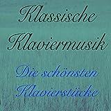 Klassische Klaviermusik, Vol. 1: Die schönsten Klavierstücke