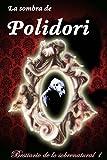 La sombra de Polidori (Bestiario de lo sobrenatural nº 1)