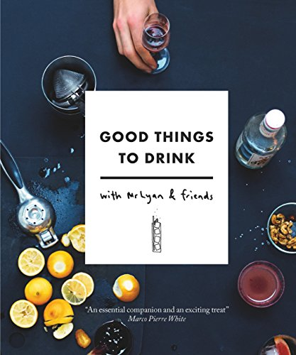 Good Things to Drink with Mr Lyan and Friends por Ryan Chetiyawardana