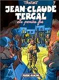 Jean-Claude Tergal, tome 7 - La Première Fois