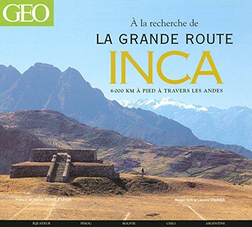 A LA RECHERCHE DE LA GRANDE ROUTE DES INCAS