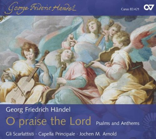 Händel: O Praise the Lord - Psalms and Anthems