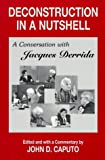 Deconstruction in a Nutshell: Conversation with Jacques Derrida (Perspectives in Continental Philosophy)