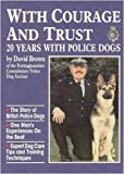 With Courage and Trust: 20 Years with Police Dogs
