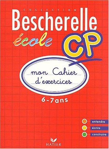 Bescherelle Ecole CP : Mon cahier d'exercices 2002