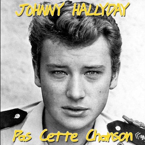 Résultat d'images pour johnny hallyday pas cette chanson