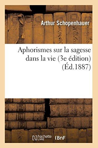 Aphorismes sur la sagesse dans la vie (3e édition) (Éd.1887) par Arthur Schopenhauer
