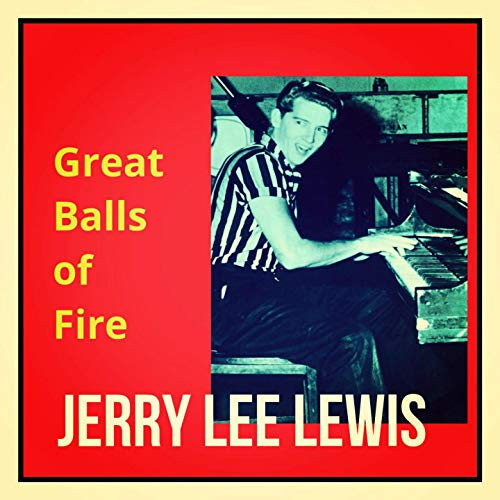 Great Balls of Fire [Explicit]