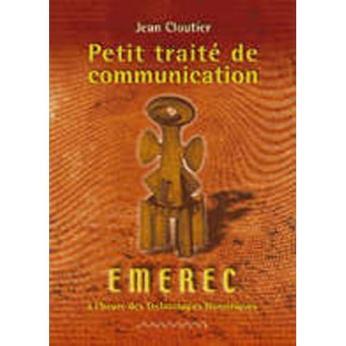 Petit traite de communication : Emerec à l'heure des technologies numériques