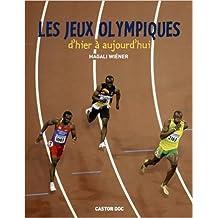 Les Jeux olympiques d'hier à aujourd'hui de Magali Wiéner ( 16 juin 2012 )