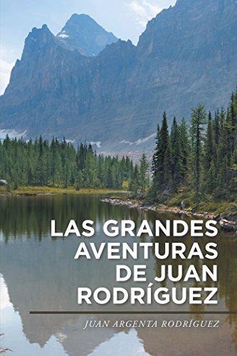 Las Grandes Aventuras De Juan Rodríguez por Juan Argenta Rodríguez