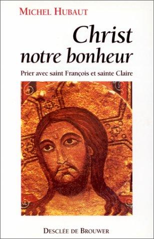 Christ, notre bonheur par Michel Hubaut