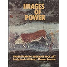 Images of Power: Understanding Bushman Rock Art