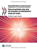 Telecharger Livres Projet Ocde G20 sur l erosion de la base d imposition et le transfert de benefices Documentation des prix de transfert et declaration pays par pays Action 13 Rapport final 2015 (PDF,EPUB,MOBI) gratuits en Francaise