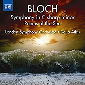 Bloch: Symphony In C Sharp Minor [Dalia Atlas, London Symphony Orchestra] [Naxos: 8573241]