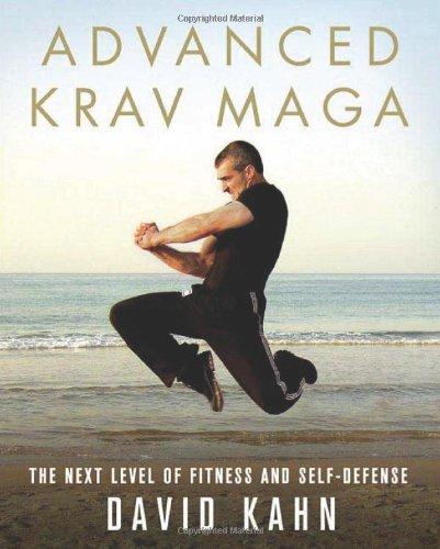Advanced Krav Maga: The Next Level of Fitness and Self-Defense por David Kahn