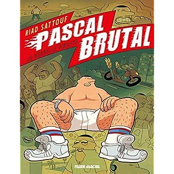 PASCAL BRUTAL T.1 ; LA NOUVELLE VIRILITE