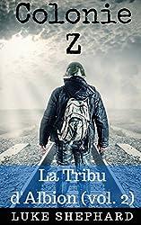 Colonie Z : La Tribu d'Albion (vol. 2)