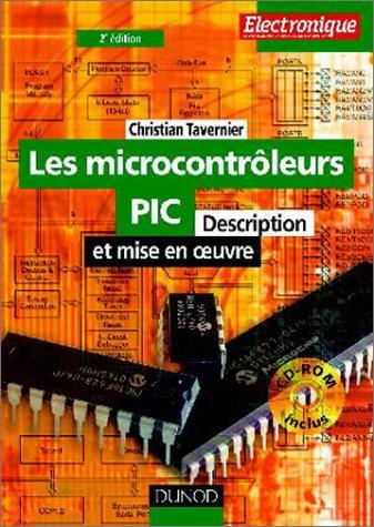Les microcontrôleurs PIC : Description et mise en oeuvre (1Cédérom)