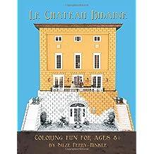 Le Chateau Bidaine: Coloring fun for ages 8+/Le plaisir de colorier pour les enfants dès 8 ans
