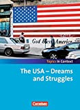 Topics in Context: The USA - Dreams and Struggles: Schülerheft - Barbara Derkow-Disselbeck