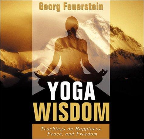 Yoga Wisdom (Teachings on Happiness) by Georg Feuerstein (2003-02-01)
