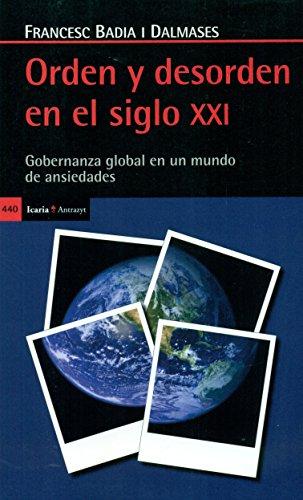 Orden y desorden en el siglo XXI: Gobernanza global en un mundo de ansiedades (Antrazyt)