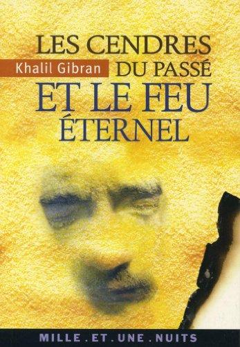 Les Cendres du passé et le Feu éternel (La Petite Collection t. 486)