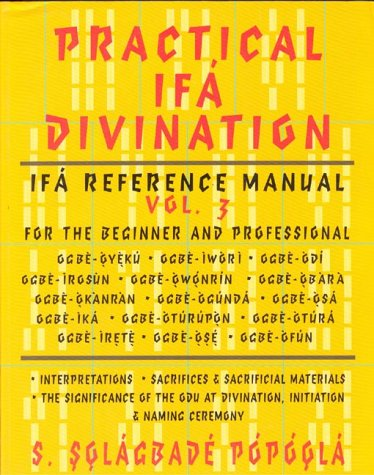 Practical IFA Divination for the Beginner and the Professional por S.Solagbade Popoola