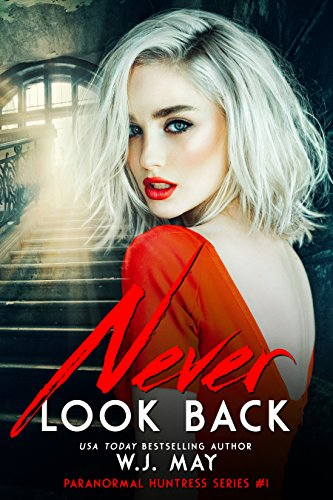 Never Look Back (Paranormal Huntress Series Book 1)