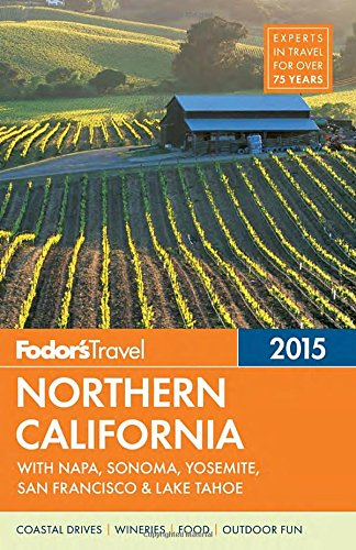 fodors-northern-california-2015-with-napa-sonoma-yosemite-san-francisco-lake-tahoe-full-color-travel