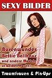 SEXY BILDER - Traumfrauen und Pin-Ups: Busenwunder Bettie Ballhaus und andere Models in heißen Posen!