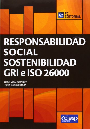 Responsabilidad Social. Sostenibilidad. GRI e ISO 26000 por Isabel Vidal Martínez