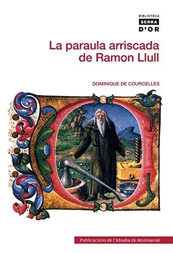 La paraula arriscada de Ramon Llull (Biblioteca Serra d'Or)