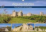 Aigues-Mortes - Festungsstadt in der Camargue (Wandkalender 2019 DIN A3 quer): Fotografischer Streifzug durch die mittelalterliche Stadt (Monatskalender, 14 Seiten ) (CALVENDO Orte)