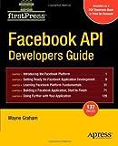 Facebook API Developers Guide (Firstpress) by Alan Graham (2008-02-28)