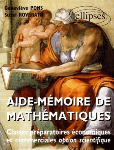 Aide mémoire de mathématiques, classes prépas économiques et commerciales : Nouveaux programmes