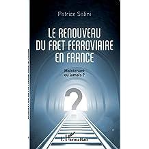 Le renouveau du fret ferroviaire en France