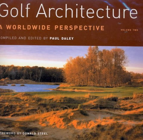 Golf Architecture: a Worldwide Perspective: Vol 2 por Paul Daley