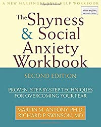The Shyness & Social Anxiety Workbook: Proven, Step-by-Step Techniques for Overcoming your Fear by Martin M. Antony (2008-07-08)