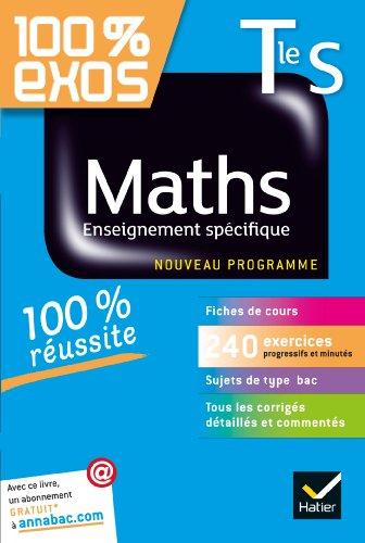 Maths Tle S Enseignement spécifique: Exercices résolus - Terminale S par Fabrice Barache