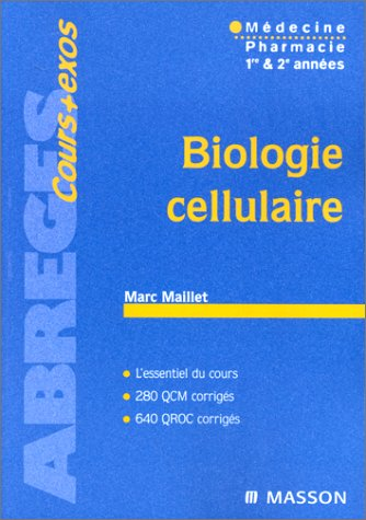 Biologie cellulaire : mdecine, pharmacie 1re et 2me anne