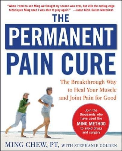The Permanent Pain Cure: The Breakthrough Way to Heal Your Muscle and Joint Pain for Good (PB) (NTC Self-Help)