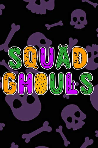 Squad Ghouls: Halloween Monsters for Ghosts and Goblins Who Journal and Take Notes