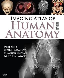 Imaging Atlas of Human Anatomy E-Book de [Weir, Jamie, Abrahams, Peter H., Spratt, Jonathan D., Salkowski, Lonie R]