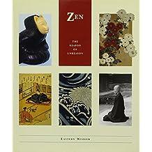 Zen: The Reason of Unreason (EASTERN WISDOM)