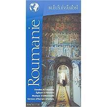 Guide Bleu Évasion : Roumanie