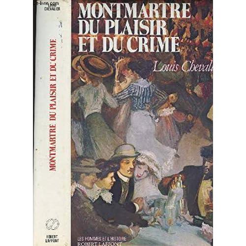 MONTMARTRE PLAISIR ET CRIME
