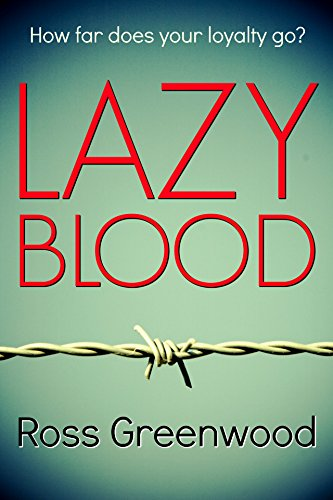 Lazy Blood: a powerful page-turning thriller by [Greenwood, Ross]