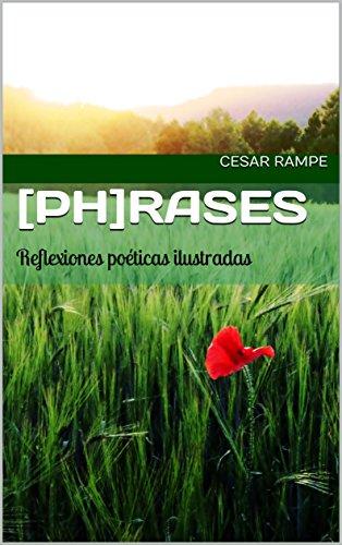 Descargar Libro [Ph]rases: Reflexiones poéticas ilustradas de Cesar Rampe
